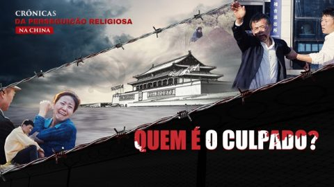 """Documentário da Igreja de Deus Todo-Poderoso """"Crônicas da perseguição religiosa na China 1 - Quem é o culpado?"""""""