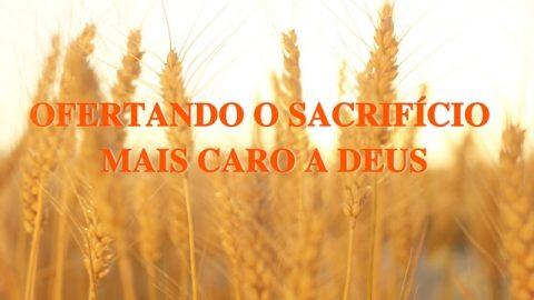 """Musica Gospel """"Ofertando o sacrifício mais caro a Deus"""""""