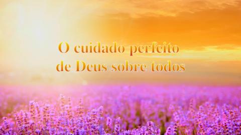 """Música gospel """"O cuidado perfeito de Deus sobre todos"""""""