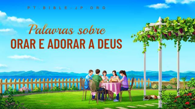 Palavras sobre orar e adorar a Deus