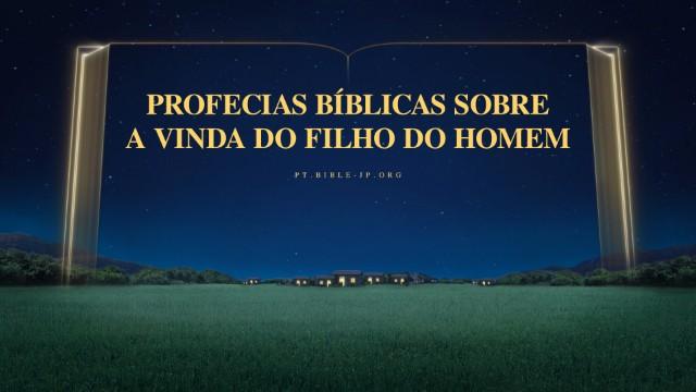 Profecias bíblicas sobre a vinda do Filho do Homem