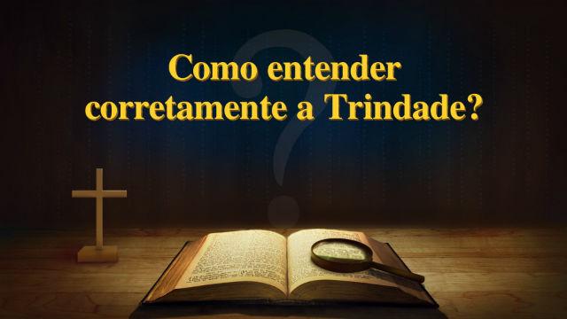 Como entender a Trindade?