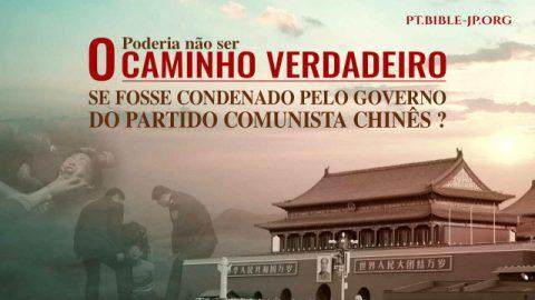 Poderia não ser o caminho verdadeiro se fosse condenado pelo governo do Partido Comunista Chinês?
