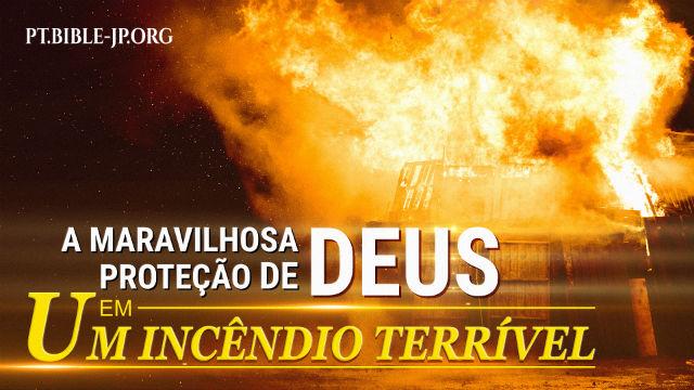 A maravilhosa proteção de Deus em um incêndio terrível