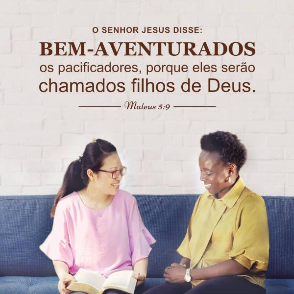 """Evangelho (Mateus 5:9)O Senhor Jesus disse:""""Bem-aventurados os pacificadores, porque eles serão chamados filhos de Deus"""""""