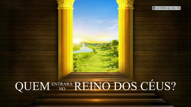 Quem entrará no reino dos céus?