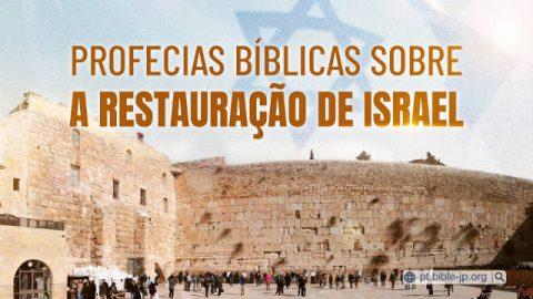 Profecias bíblicas sobre a restauração de Israel