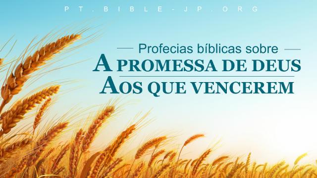Profecias bíblicas sobre a promessa de Deus aos que vencerem