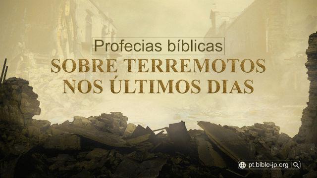 Profecias bíblicas sobre terremotos nos últimos dias