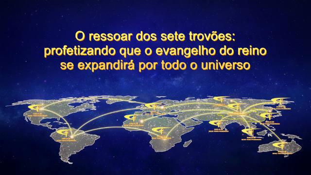 O ressoar dos sete trovões: profetizando que o evangelho do reino se expandirá por todo o universo