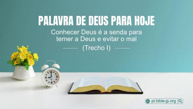 Conhecer Deus é a senda para temer a Deus e evitar o mal (Trecho I)