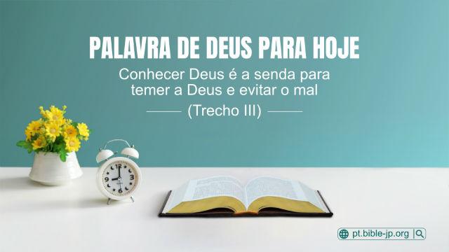 Conhecer Deus é a senda para temer a Deus e evitar o mal (Trecho III)