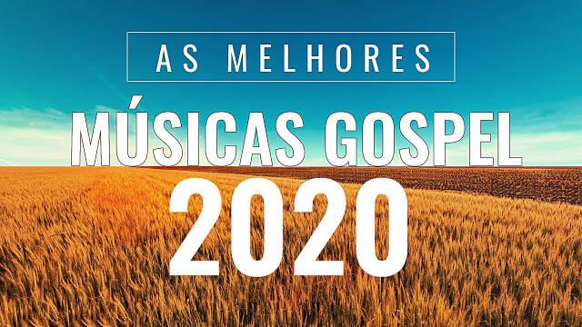 Hinos top 2020 - As Melhores Músicas Gospel Mais Tocadas