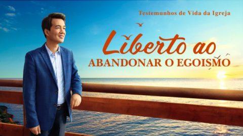 """Testemunho evangélico 2020 """"Liberto ao abandonar o egoismo"""" A história real dos cristão"""